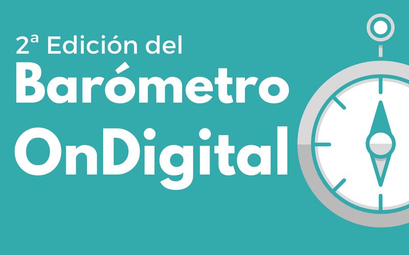 Arrancamos la segunda edición anual del Barómetro OnDigital